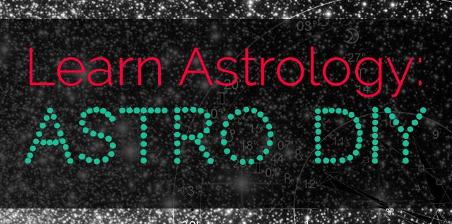 Learn Astrology: Astro DIY